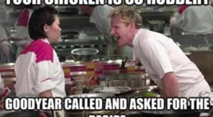 Your chicken is so rubbery Funny cooking fail Gordon Ramsay meme lmao too funny
