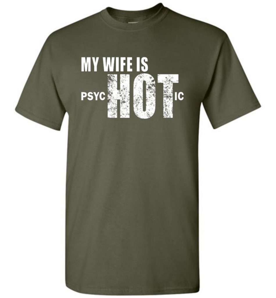 My Wife is psycHOTic Shirt