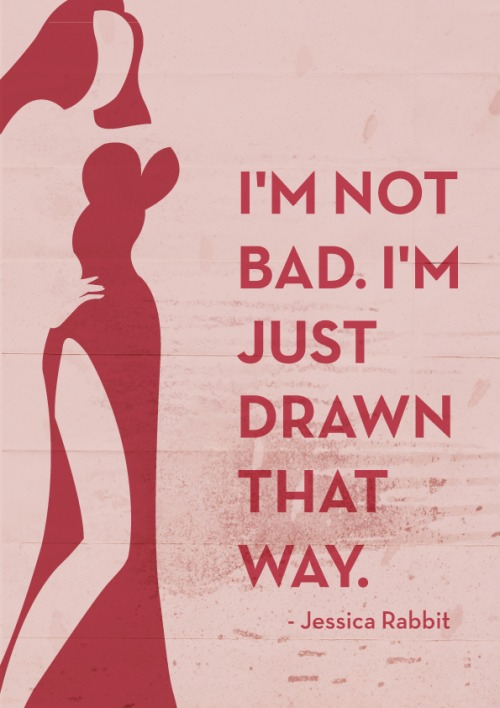 Jessica Rabbit – Who Framed Roger Rabbit – Quote
