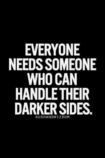 Mmm, you handle my darker side oh so good. You're a mighty fine handler…