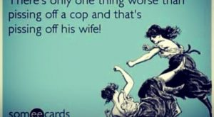 Police Wife! So true!!!!!!