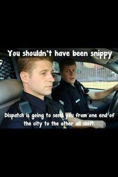 Dispatchers Police Funny Quotes. QuotesGram by QuotesGram