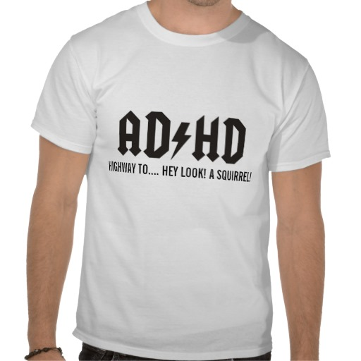 ACDC ADHD Highway to Hey Look a Squirrel! tee