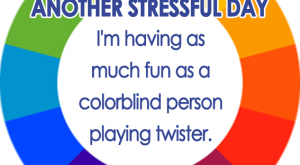 humorous quotes about work | … colorblind person playing Twister (stress quote, work stress…