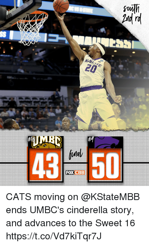 Cats, Cinderella , and Memes: A rd  FOXCBE CATS moving on  @KStateMBB ends UMBC's cinderella story, and advances to the Sweet  https://t.co/VdkiTqrJ