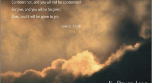 Memes, , and Condemned: ludge not, and you will not be judged  Condemn not, and you will not be condemned  Forgive, and you will be forgiven  ve, and it will be given to you  Luke : –  RUCE LANE