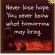 Memes, Tomorrow, and Hope: Never lose hope  You never know  what tomorrow  may bring