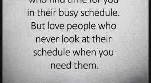 Love, Memes, and Respect: Respect people  who find time for you  in their busy schedule.  But love people who  never look at their  schedule when you  need them  LifeLearnedFeelings <