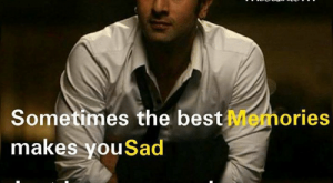 Memes, Best, and : Sometimes the best  makes youSad  Just because you know  They won't Happen again  Memories