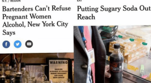 Drinking, Memes, and New York: The Aew Hork Eimes  The Aerw HorkEimes  N.Y. REGION  EAT  Bartenders Can't Refuse  Pregnant Women  Alcohol, New York City  Putting Sugary Soda Out  Reach  Says     WARNING  DRINKING  ALCONOLIC BEVERAGES  DURING PRIGNANCT  CAN CAUSE
