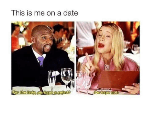 Memes, Date, and : This is me on a date