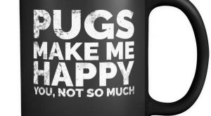 "Pugs Make Me Happy Mug #memes #humor ""> #memes #humor"