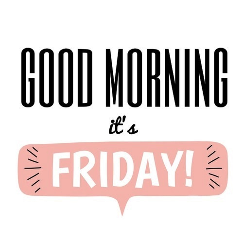 """""""Good morning, it's Friday!"""" #motivational search Pinterest"""" #motivational #quote """" #quote"""