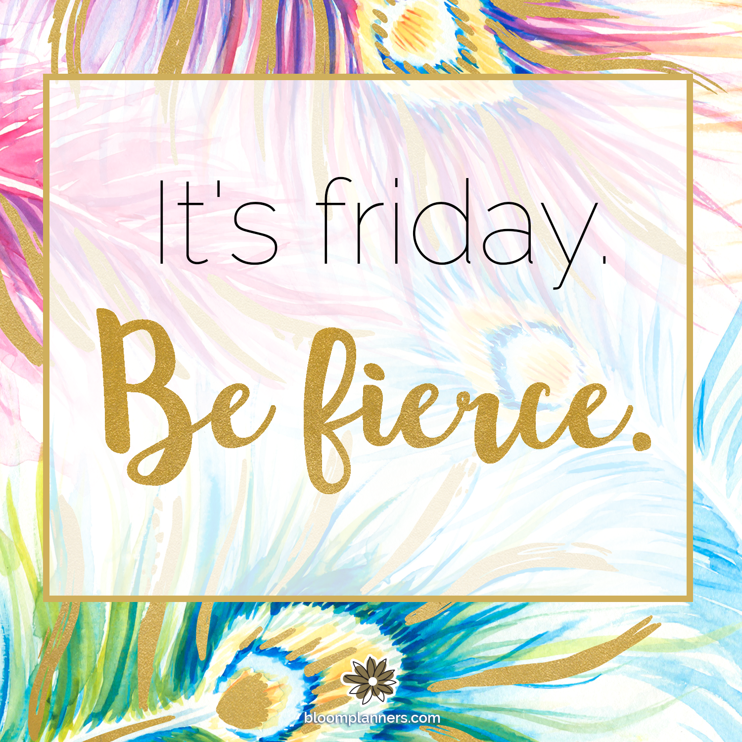 """Friday Inspirational Quotes: It's Friday, Be Fierce. #friday """" #friday #motivation """""""