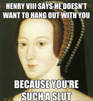 THE MEAN GIRLS OF EUROPEAN HISTORY