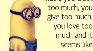 This is so true and not funny. From: Funny Minion Quotes let's give this…