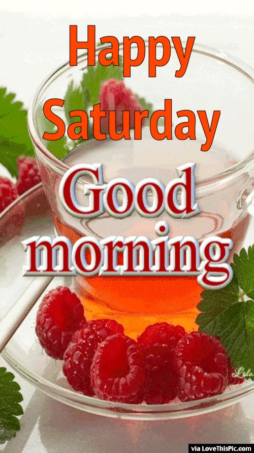 Happy Saturday Good Morning Breakfast Gif good morning saturday saturday quotes good morning quotes…