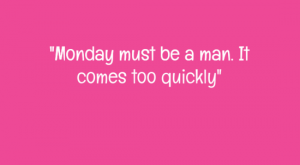 Best Monday quote