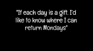 """20 Best Monday quotes 