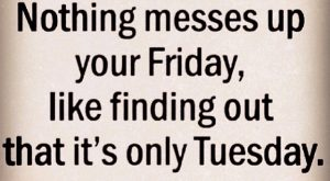 It's only Tuesday quotes quote days of the week tuesday tuesday quotes happy tuesday...
