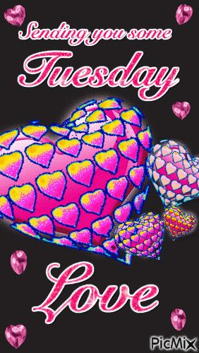 Sending You Some Tuesday Love days of the week tuesday happy tuesday tuesday…