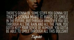 "Be able to smile through the bullshit. #tupac ""> #tupac"