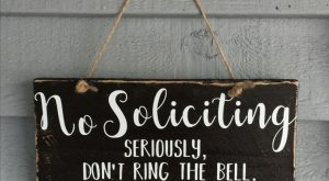 No soliciting sign Seriously don't ring the bell, don't make it weird Farmhouse Clutter