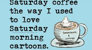 I don't know about Saturdays, but I understood my coffee addiction this morning