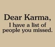 I know Karma doesn't work that way, but I can always offer my help,…