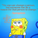 Spongebob Quote!
