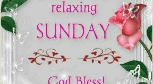 Have A Peaceful And Relaxing Sunday, God Bless sunday sunday quotes sunday blessings sunday…