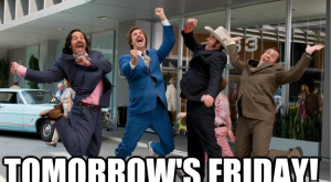 Tomorrow's Friday!!! More teacher memes at