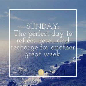 Sunday: The perfect day to reflect, reset, and recharge for another great week. Stacy…