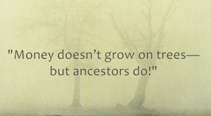 "Funny genealogy saying. Read more on the GenealogyBank blog: ""More Genealogy Humor: Funny Quotes…"