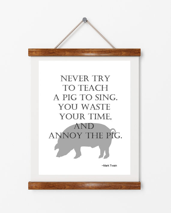 Pig quote, barnyard animals, farm animals, Mark Twain, digital download, typography, art print, wall