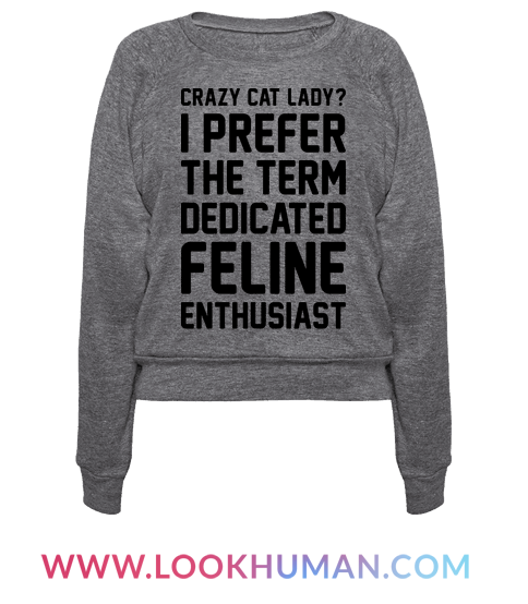 """This cat lover design features the text """"Crazy Cat Lady? I Prefer The Term…"""