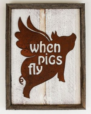 "Rustic Home Decor Flying Pig ""When Pigs Fly"" Reclaimed Wood Metal Sign"