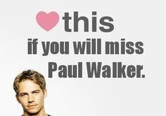 paul walker quotes –