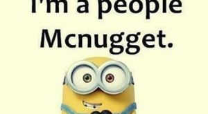 Im a people mcnugget funny funny quotes minion minion quotes funny minion quotes minion…