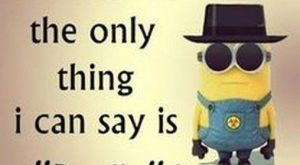 Laughable Minion captions, Laughable Minion captions of the hour, Free Laughable…