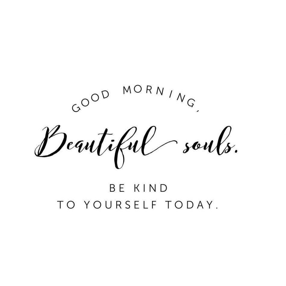 Be kind to yourself, beautiful soul. You are a treasure