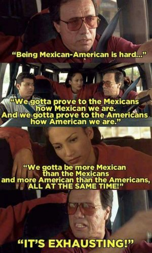 Being Mexican American is hard More