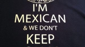 I'm Mexican and we don't keep calm woman's T Shirt by JZLServices, $ Ama...