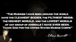 Eleanor Roosevelt Marines Quote & #9829;