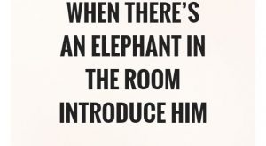 When there's an elephant in the room introduce him #PictureQuotes explore Pinterest&#822...