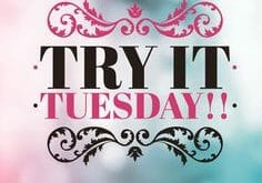 "Tuesday  ""try it!"""