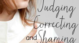 The difference between judging correcting and shaming