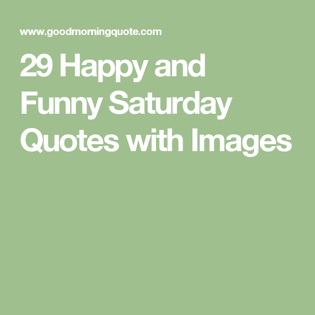 Happy and Funny Saturday Quote