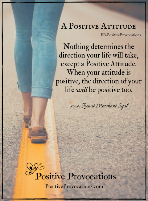 A Positive Attitude ~ Nothing determines the direction your life will take, except a…