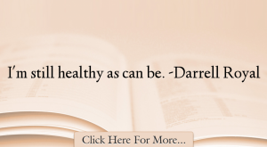 Darrell Royal Quotes About Health – 32878